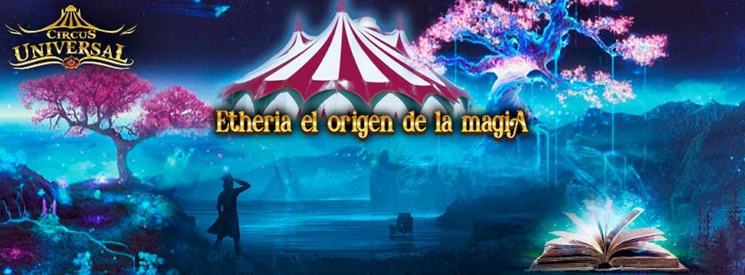 "Circo Universal presenta: ""Etheria, el origen de la Magia"""