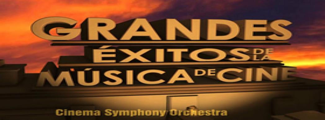 """Cinema Symphony Orchestra: """"Grandes éxitos de la música de cine"""""""