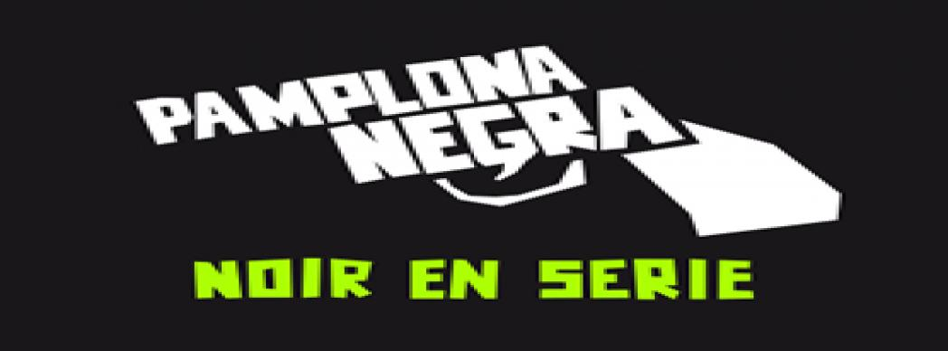Pamplona Negra: Festival de Género Negro 'Noir en serie'