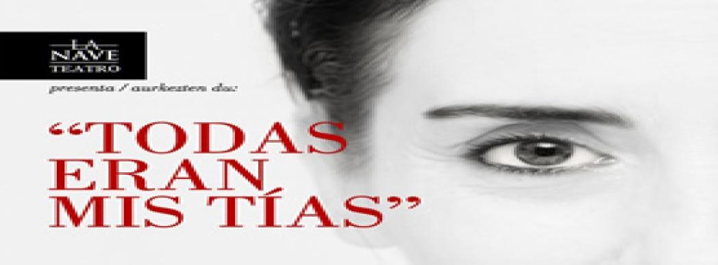 """Teatro contemporáneo: """"Todas eran mis tías"""""""