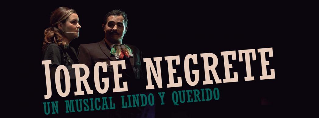 """""""Jorge Negrete, un musical Lindo y Querido"""""""