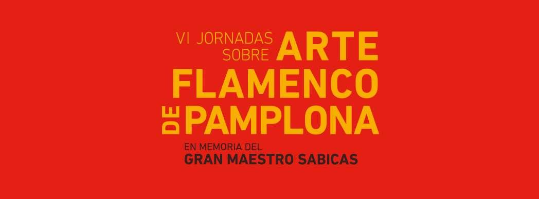VI Jornadas sobre Arte Flamenco de Pamplona