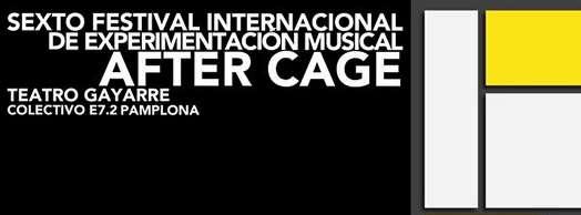 """6º Festival Internacional de Experimentación Musical """"After Cage"""""""